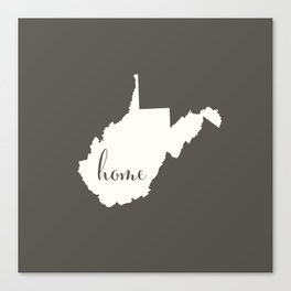 West Virginia is Home - White on Charcoal Canvas Print
