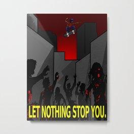 Let Nothing Stop You Metal Print