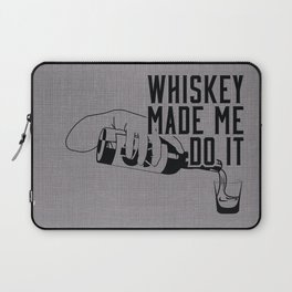 WHISKEY MADE ME DO IT - PARTY Laptop Sleeve