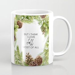 But I Think I Love Fall Most of All, Fall Art, Love Quote Coffee Mug