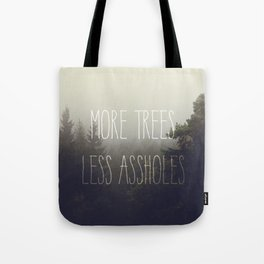 More trees please Tote Bag