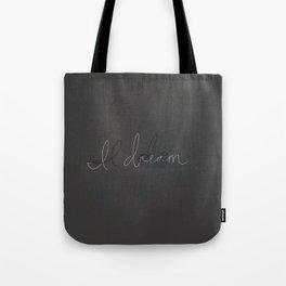 I Do, I Dream Tote Bag