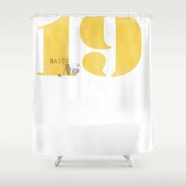 Batch No. 19 Shower Curtain