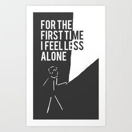Less Alone Art Print