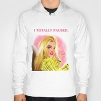 clueless Hoodies featuring I Totally Paused - CLUELESS by Dylan Bonner