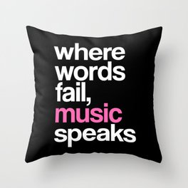 WHERE WORDS FAIL MUSIC SPEAKS (Pink Black) Throw Pillow