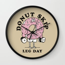 Donut skip leg day Wall Clock