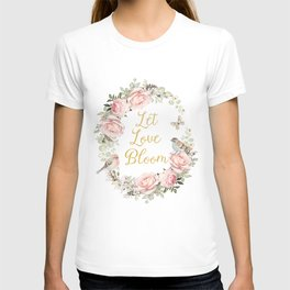 Let love bloom T-shirt