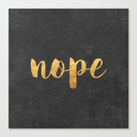 nope Canvas Prints featuring Nope by Text Guy