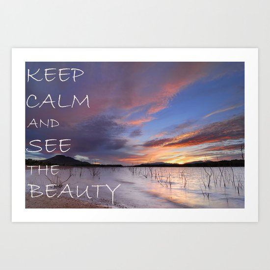 Keep calm and see the beauty Art Print