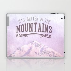 It`s better in the Mountains Laptop & iPad Skin