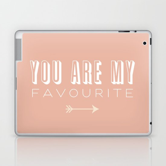 You Are My Favourite Laptop & iPad Skin