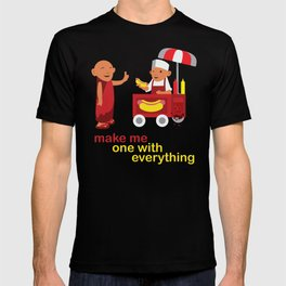 make me one with everything T-shirt