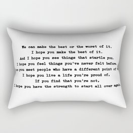 We can make the best or the worst of it. Rectangular Pillow