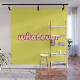 The 'Whatever' Art Wall Mural