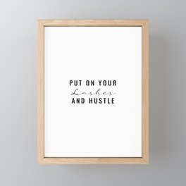 Put On Your Lashes And Hustle Lash Technician Framed Mini Art Print