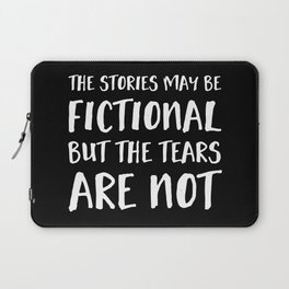 The Stories May Be Fictional But The Tears Are Not - Inverted Laptop Sleeve