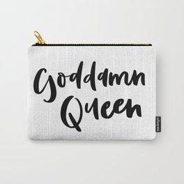 Goddamn Queen Carry-All Pouch