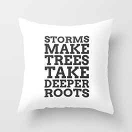 Storms Make Trees Take Deeper Roots - COLOR1 Throw Pillow
