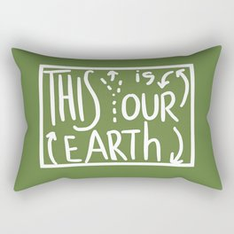 This Is (Y)Our Earth Rectangular Pillow