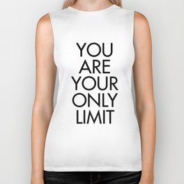 You are your only limit, inspirational quote, motivational signal, mental workout, daily routine Biker Tank