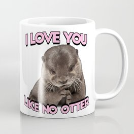 I love you like no otter Coffee Mug