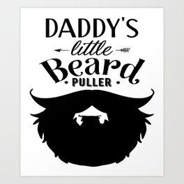 Daddys Little Beard Puller Art Print