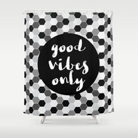 good vibes only Shower Curtains featuring Good Vibes Only - Hexagon by Indulge My Heart