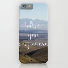 follow you anywhere iPhone 6s Slim Case