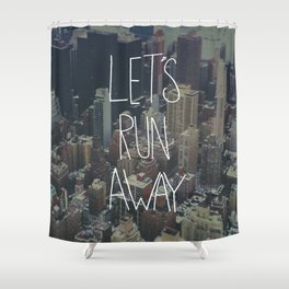 Let's Run Away to NYC Shower Curtain