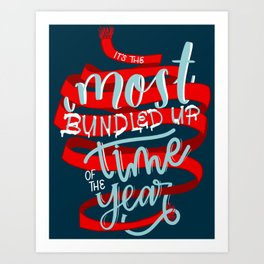 It's the Most Bundled Up Time of the Year Art Print