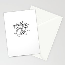 Everything Will Be All Right Stationery Cards