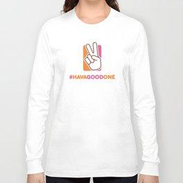 #HAVAGOODONE Long Sleeve T-shirt