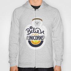 I believe in Unicorns Hoody