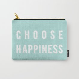 Choose Happiness - Mint Carry-All Pouch