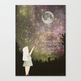 i have loved the stars too fondly to be fearful of the night Canvas Print