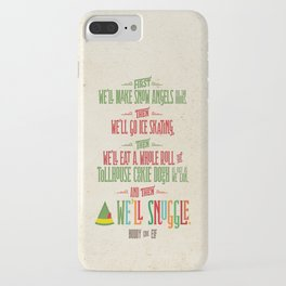 Buddy the Elf! And then...we'll snuggle. iPhone Case