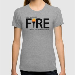 light your inner fire and follow your heart's desire T-shirt