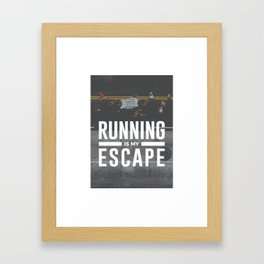 Running Is My Escape Framed Art Print