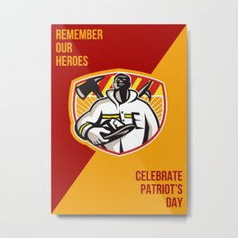 Remember Our Heroes Celebrate Patriot Day Poster Metal Print