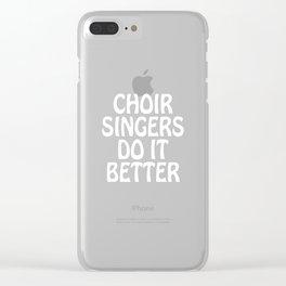 Choir Singers Do it Better Glee Club Musician T-Shirt Clear iPhone Case