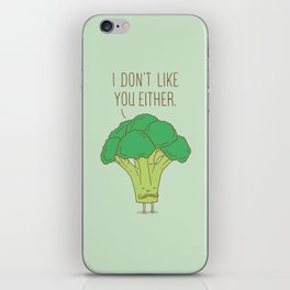 Broccoli don't like you either iPhone Skin