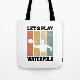 Let's Play Waterpolo T Shirt Waterpolo TShirt Water Polo Ball Shirt Vintage Gift Idea Tote Bag