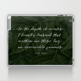 In the depth of winter,I finally learned that  within me there lay an invincible summer-Albert Camus Laptop & iPad Skin