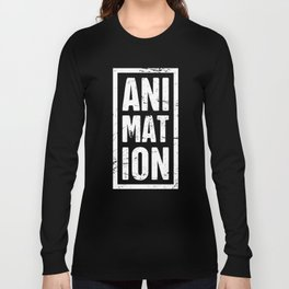 Distressed ANIMATION Text | Design For Animators Long Sleeve T-shirt