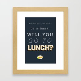 Will You Go to Lunch? Framed Art Print