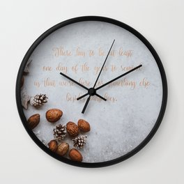 We're here for something else - Christmas Collection Wall Clock