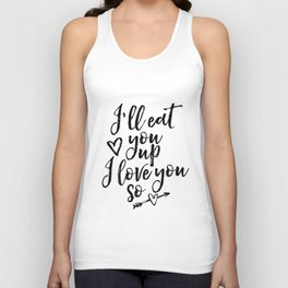 I'll Eat You Up I Love You So, Motivational Poster, Nursery Decor, Watercolor, Printable Unisex Tank Top