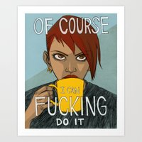 Of Course I Can Art Print