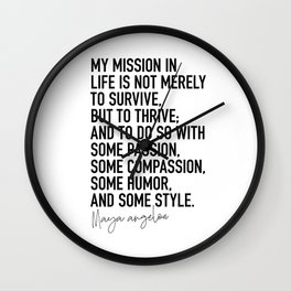 Maya Angelou Quote My Mission in Life Wall Clock